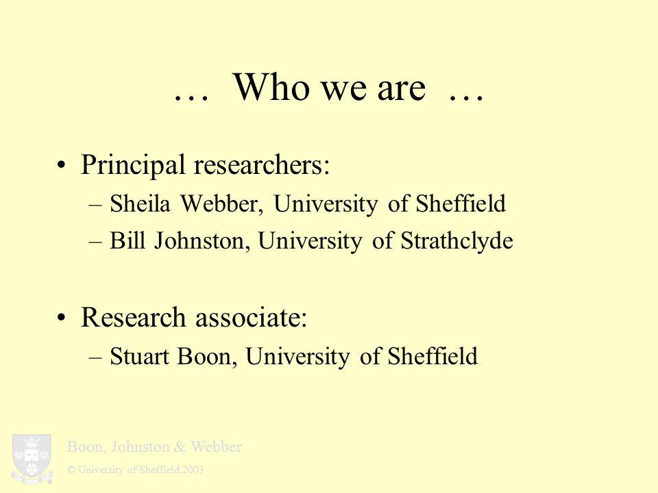 Boon, Johnston & Webber © University of Sheffield 2003 Sheila & Stuart Bill