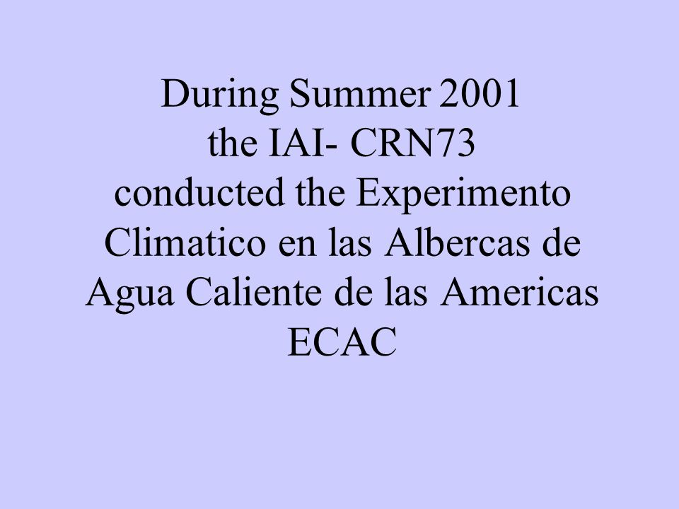 ECAC main Objectives Test hypothesis on the dynamical of the Mid Summer Drought The role of the Caribbean LLJ in the annual cycle of precipitation over Central America Air Sea Interactions over the Americas warm pools