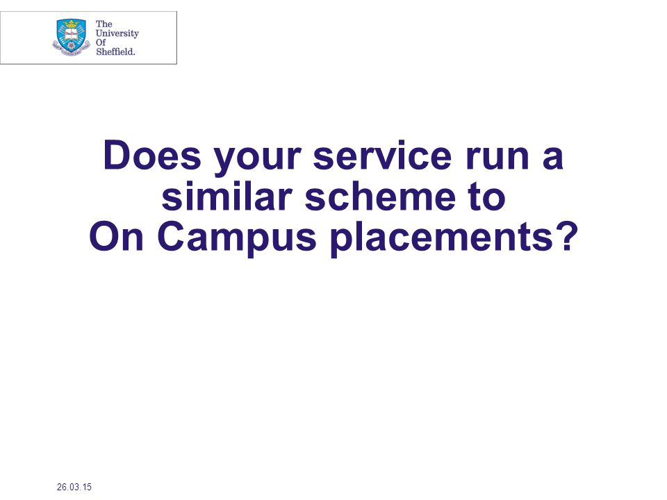 Does your service run a similar scheme to On Campus placements 26.03.15