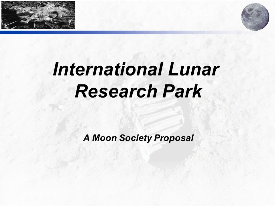 International Lunar Research Park A Moon Society Proposal
