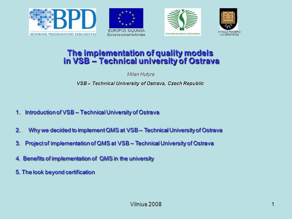 Vilnius 20082 Introduction of VSB – Technical University of Ostrava
