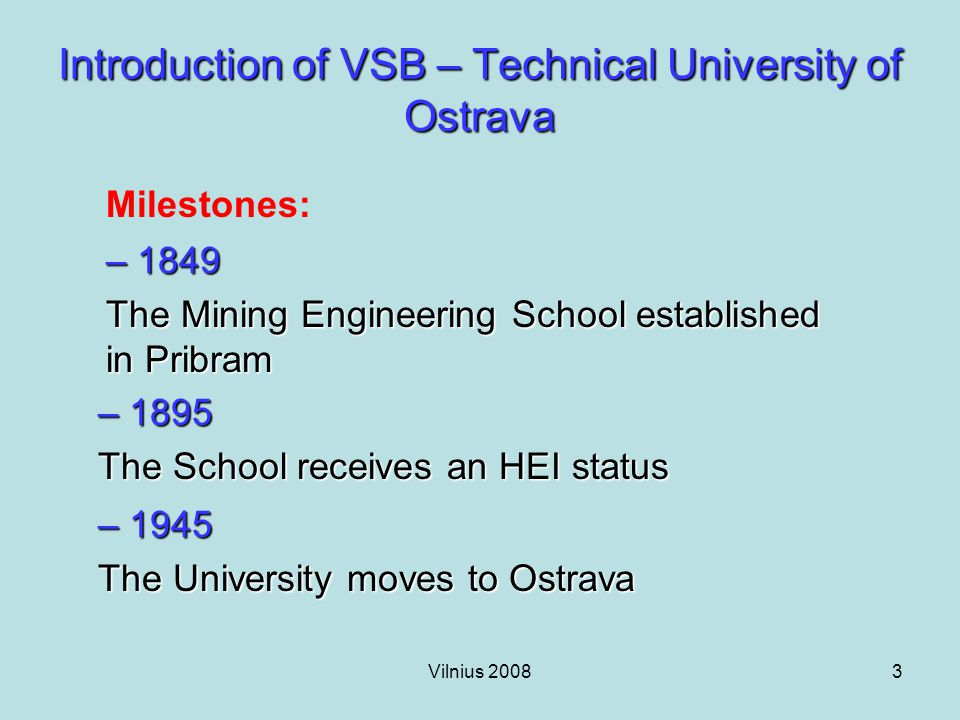 Vilnius 200814 Implementation of QMS at VSB – Technical University of Ostrava The implementation phase 1.The training the staff about QMS 2.