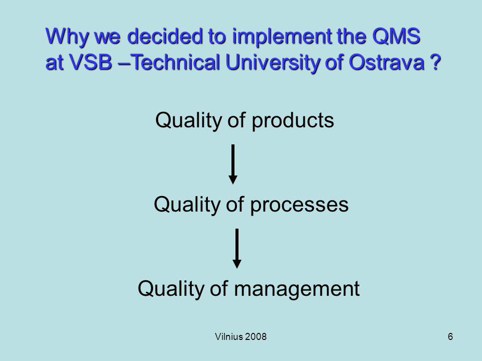 Vilnius 200817 The processes at the university level Managing processes Resource management o Finance management o Facility management o HR management o IT management