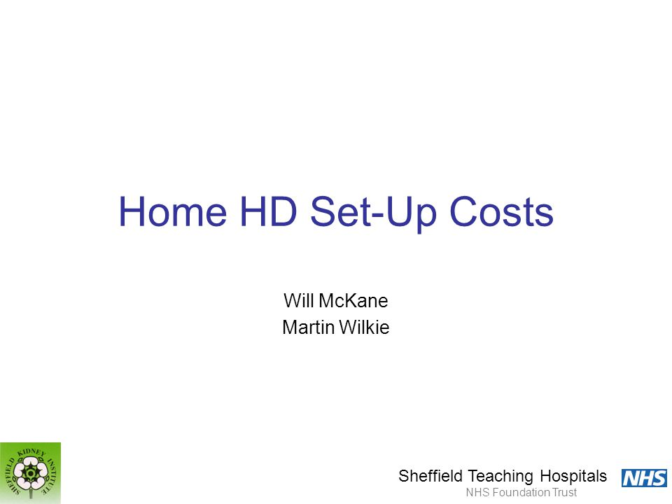 Sheffield Teaching Hospitals NHS Foundation Trust Home HD Set-Up Costs Will McKane Martin Wilkie