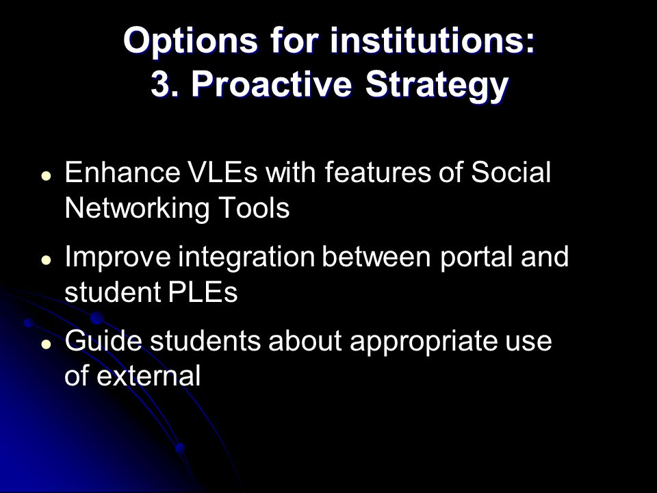 ● Enhance VLEs with features of Social Networking Tools ● Improve integration between portal and student PLEs ● Guide students about appropriate use o