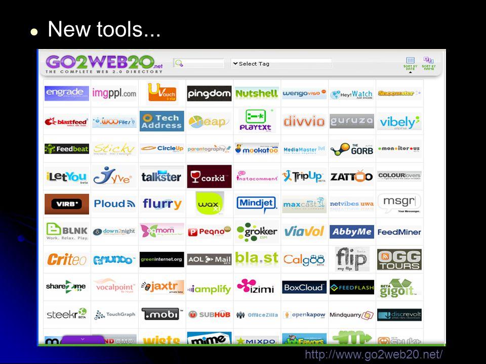 ● New tools... http://www.go2web20.net/