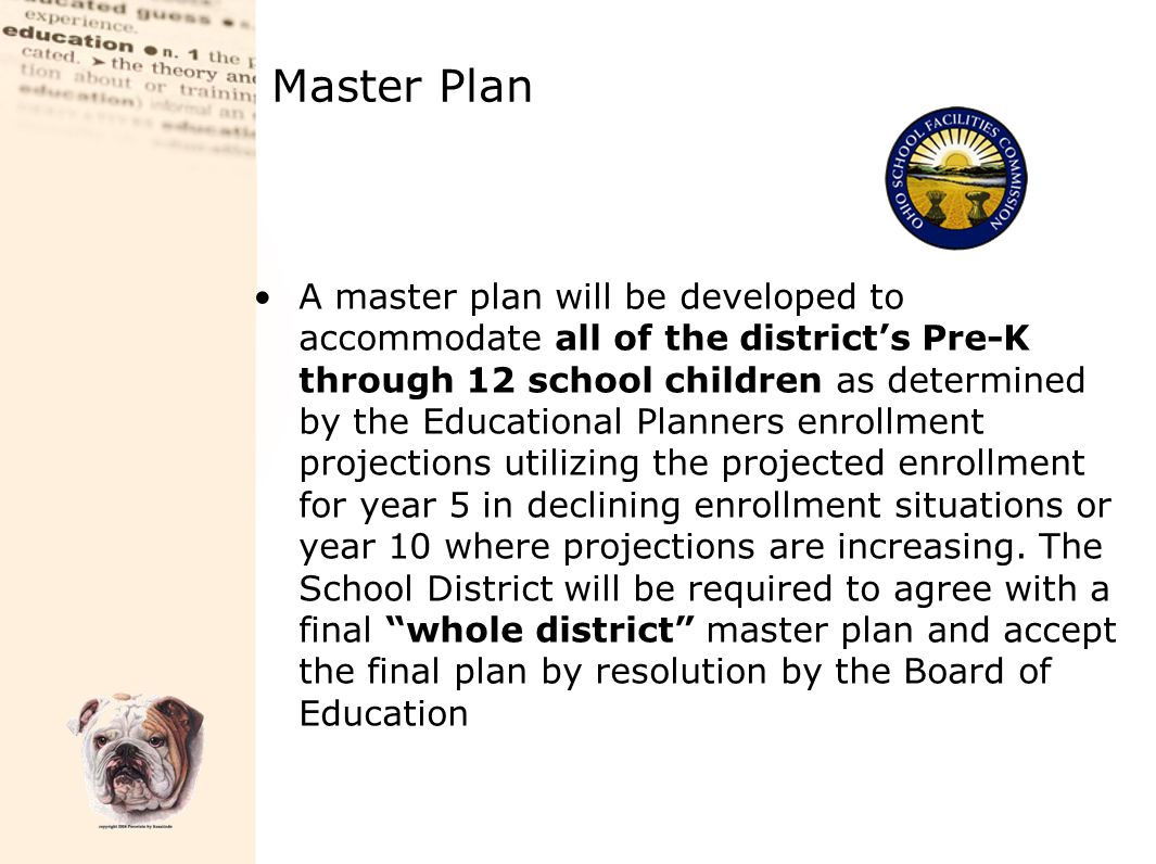 A master plan will be developed to accommodate all of the district's Pre-K through 12 school children as determined by the Educational Planners enroll