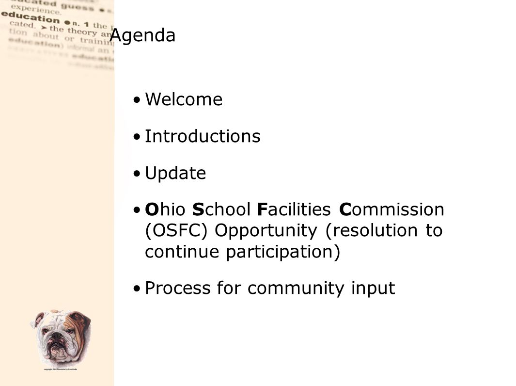 Agenda Welcome Introductions Update Ohio School Facilities Commission (OSFC) Opportunity (resolution to continue participation) Process for community