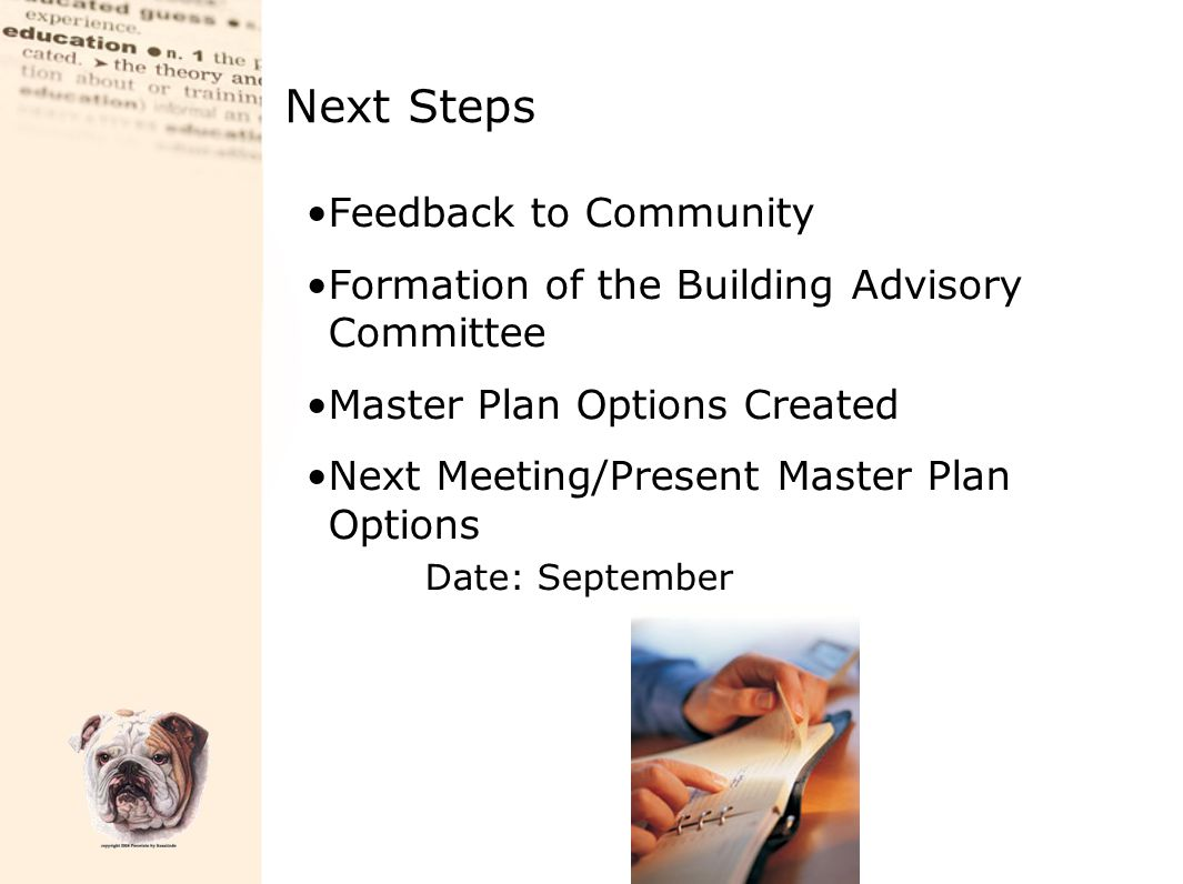 Next Steps Feedback to Community Formation of the Building Advisory Committee Master Plan Options Created Next Meeting/Present Master Plan Options Dat