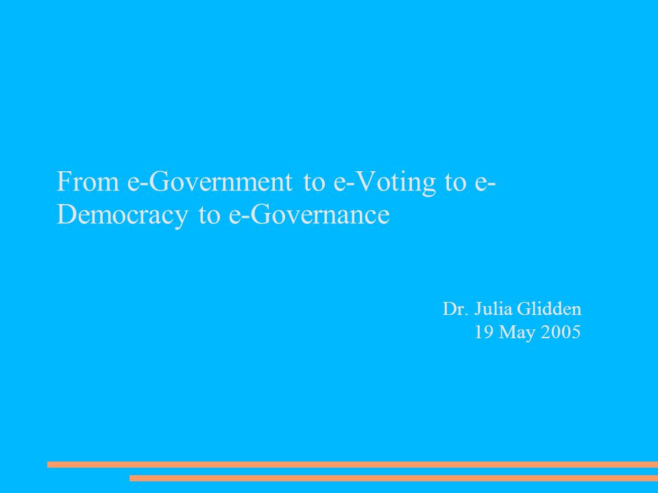 From e-Government to e- Democracy ● First point: one stop shop ● Sheffield.net: online payment, bookings, forms ● Public Data kiosks -free email ● eDemocracy projects – electronic voting – mock elections in schools – authentication research (eTen project) ● Smart|Sheffield card roll out ● Mobile technology for councillors
