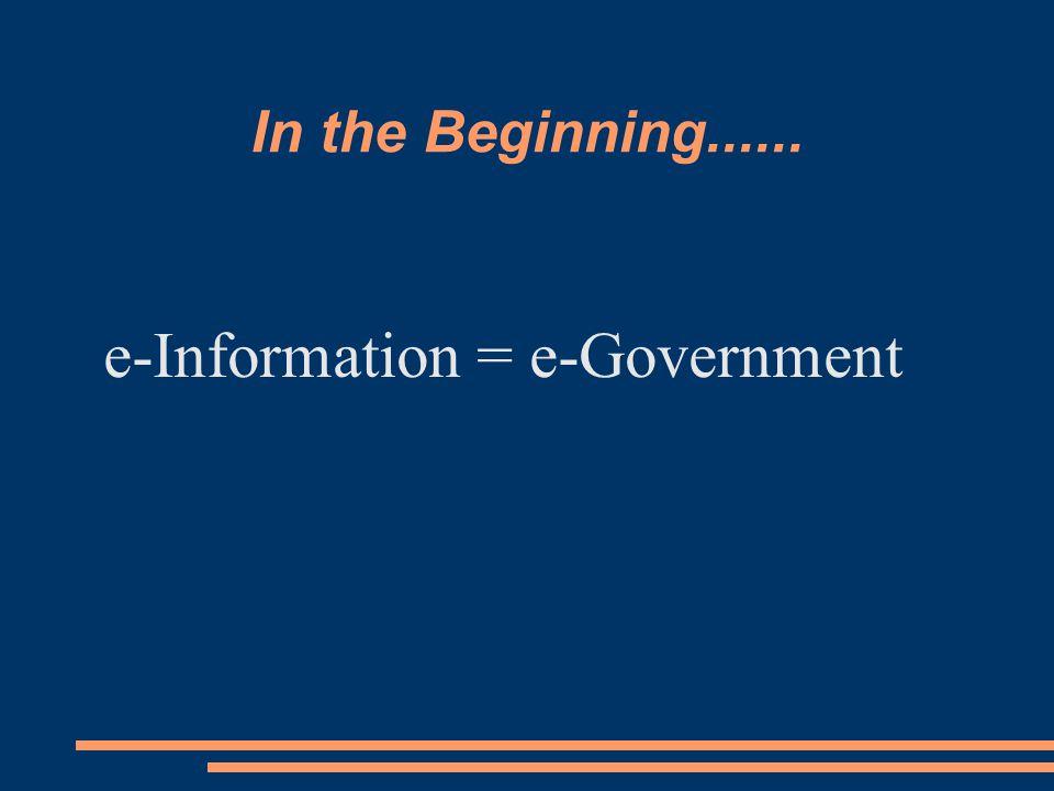Where we Are....e-Government e-Information + e-Transactions = e-Government