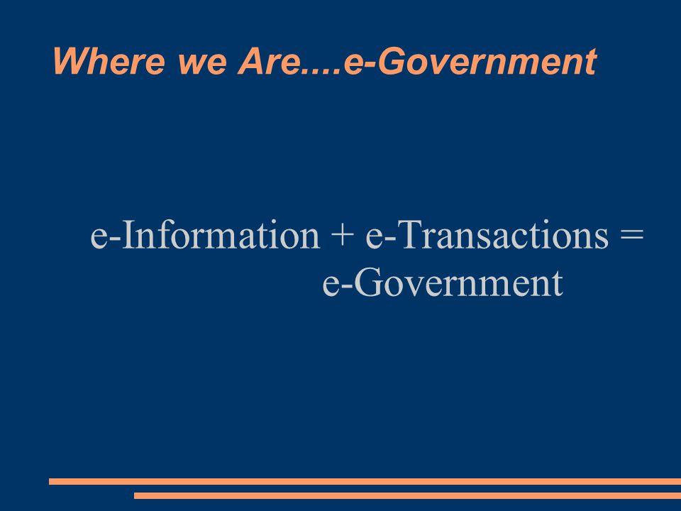 Where we Are... e-Government