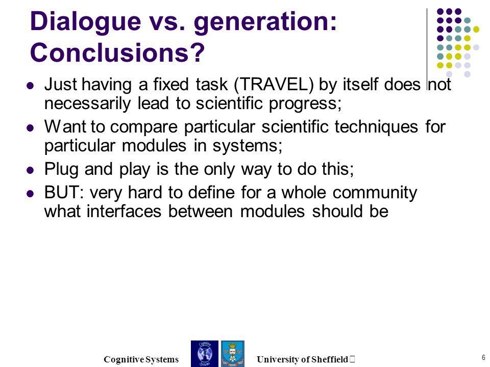Cognitive Systems University of Sheffield 7 Position What type of resources would be useful for scientific advancement in language generation?.