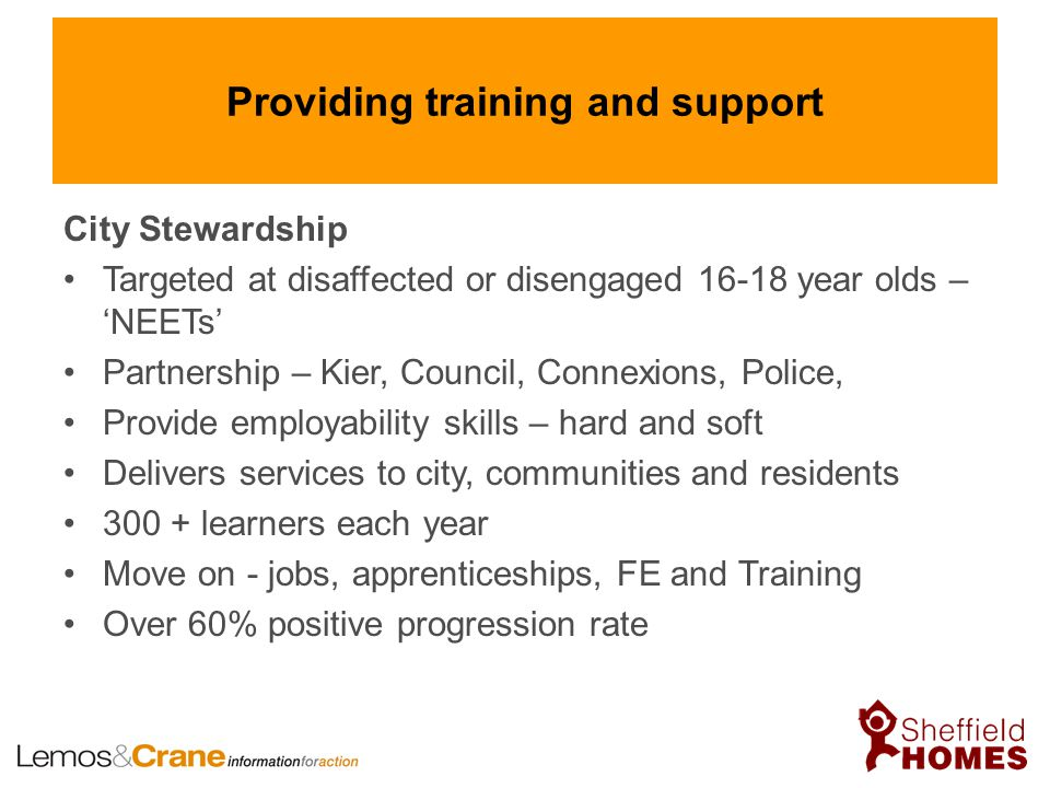 Providing training and support City Stewardship Targeted at disaffected or disengaged 16-18 year olds – 'NEETs' Partnership – Kier, Council, Connexion