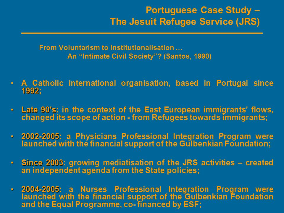 Portuguese Case Study – The Jesuit Refugee Service (JRS) From Voluntarism to Institutionalisation … An Intimate Civil Society .