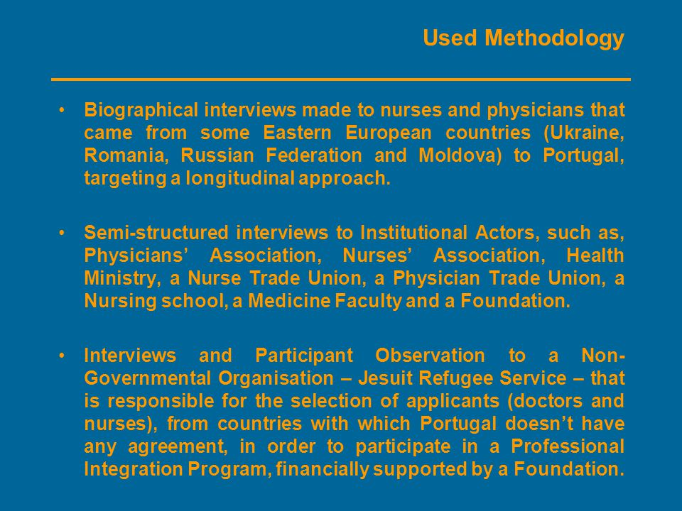 Used Methodology Biographical interviews made to nurses and physicians that came from some Eastern European countries (Ukraine, Romania, Russian Federation and Moldova) to Portugal, targeting a longitudinal approach.
