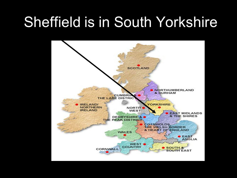 Sheffield is in South Yorkshire