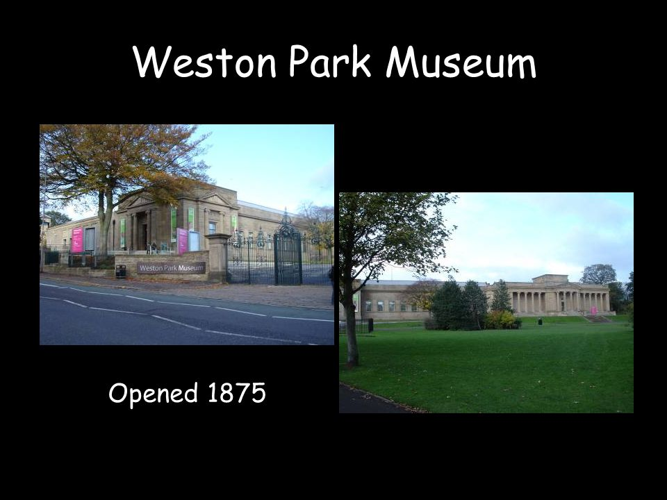 Weston Park Museum Opened 1875