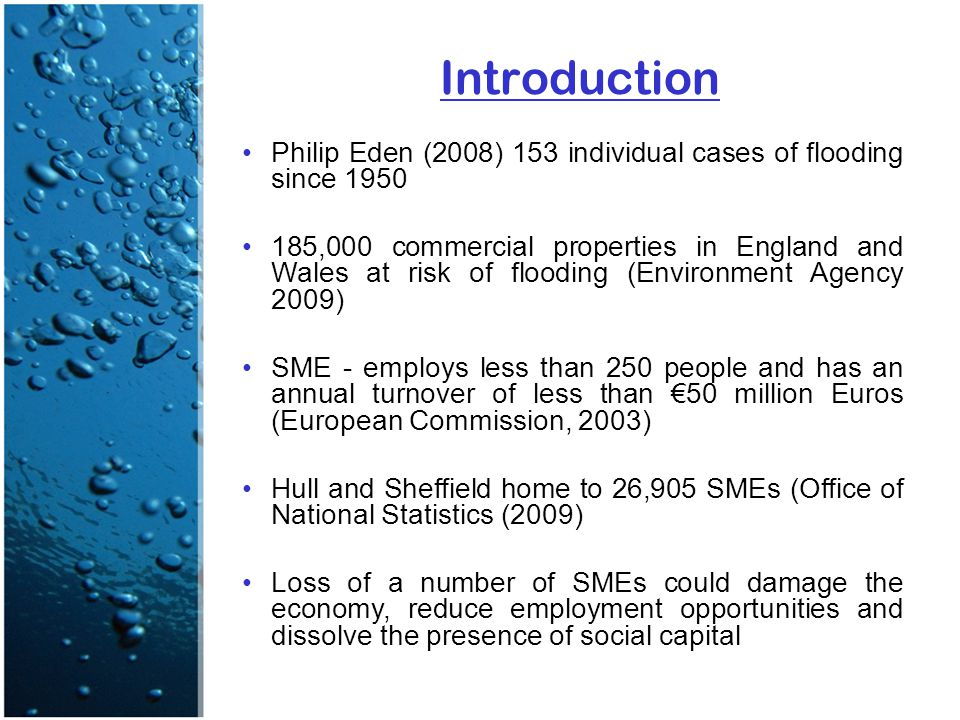 Introduction Philip Eden (2008) 153 individual cases of flooding since 1950 185,000 commercial properties in England and Wales at risk of flooding (En