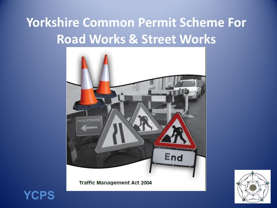 YCPS Yorkshire Common Permit Scheme For Road Works & Street Works