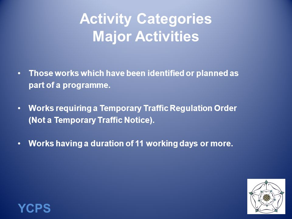 YCPS Activity Categories Major Activities Those works which have been identified or planned as part of a programme.
