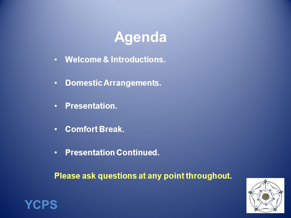 YCPS Agenda Welcome & Introductions.Domestic Arrangements.