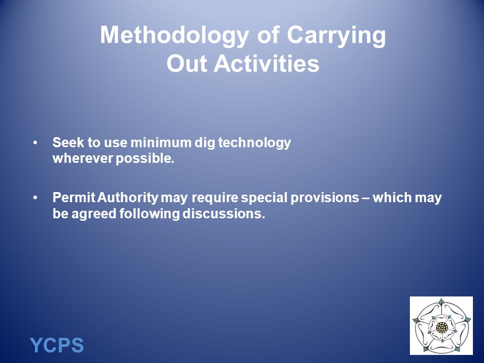 YCPS Methodology of Carrying Out Activities Seek to use minimum dig technology wherever possible.