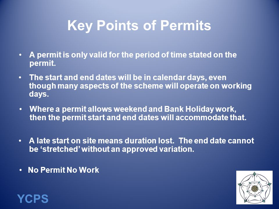 YCPS Key Points of Permits A permit is only valid for the period of time stated on the permit.