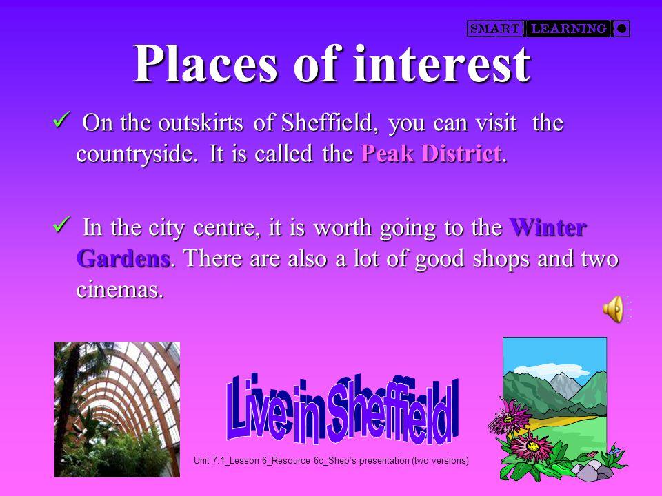 Unit 7.1_Lesson 6_Resource 6c_Shep's presentation (two versions) Sheffield I live in Sheffield.I live in Sheffield.