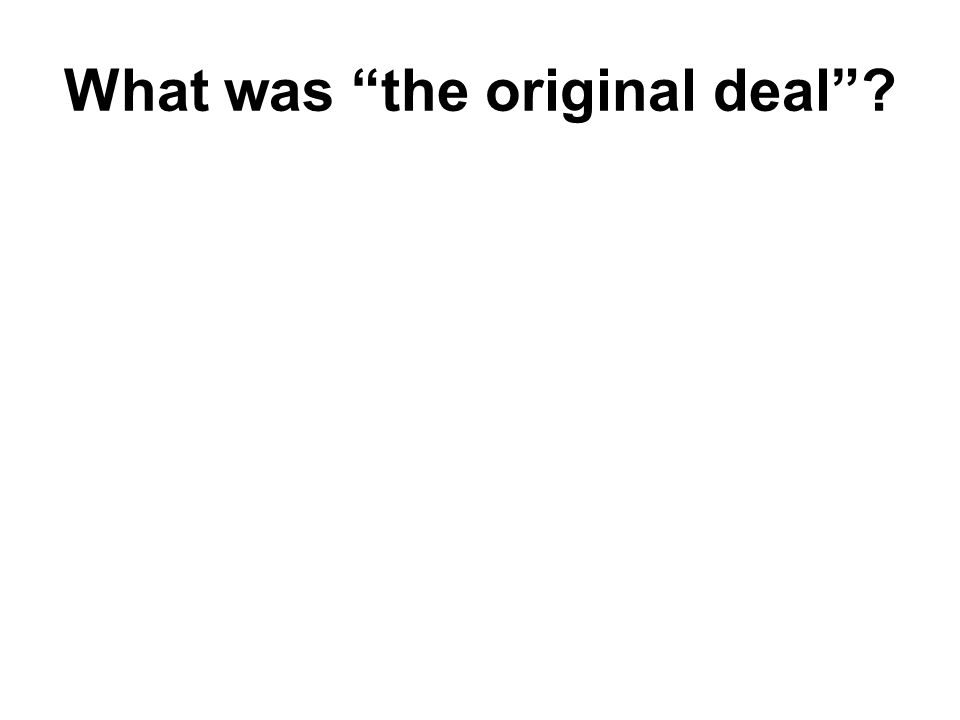What was the original deal