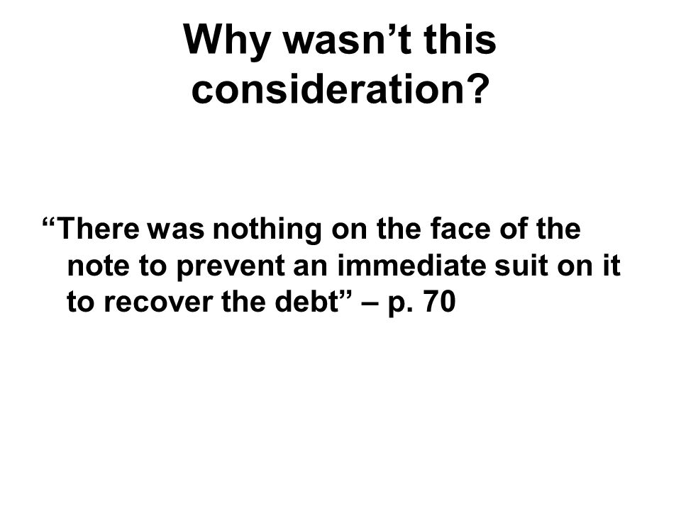 There was nothing on the face of the note to prevent an immediate suit on it to recover the debt – p.