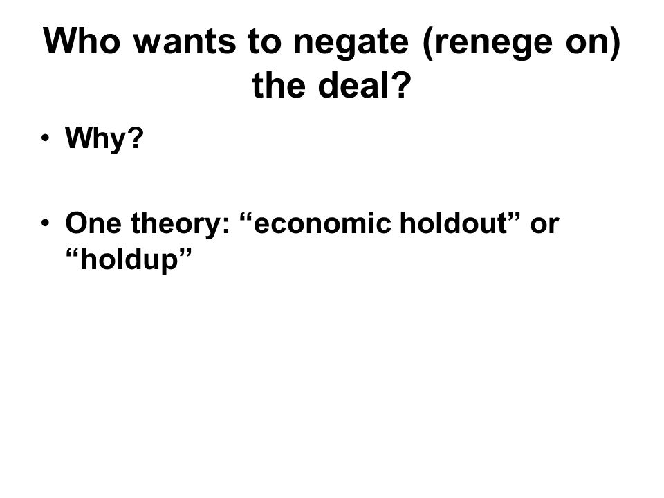 Why One theory: economic holdout or holdup