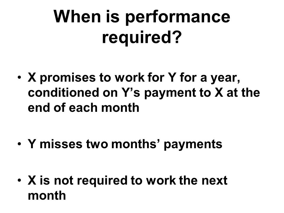When is performance required.