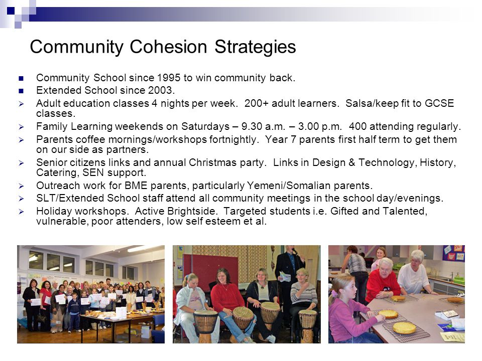 Community Cohesion Strategies Community School since 1995 to win community back.