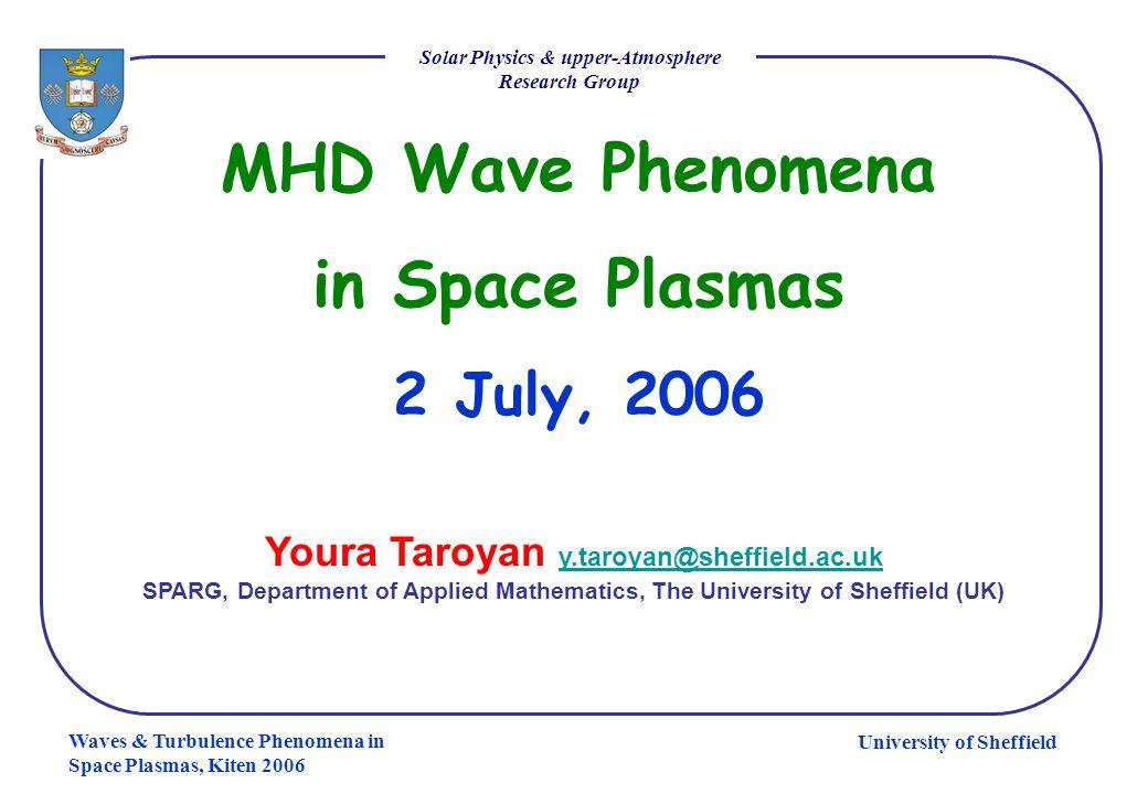 University of Sheffield Solar Physics & upper-Atmosphere Research Group Waves & Turbulence Phenomena in Space Plasmas, Kiten 2006 Parker's nanoflare model Initial B uniform / motions braiding
