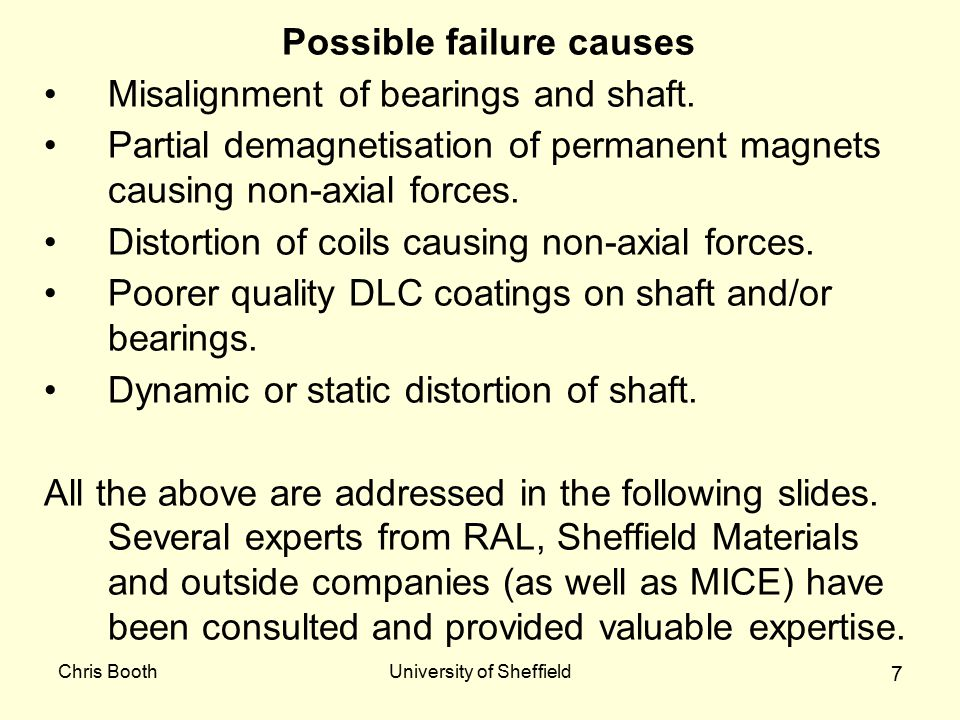 Chris BoothUniversity of Sheffield 7 Possible failure causes Misalignment of bearings and shaft. Partial demagnetisation of permanent magnets causing