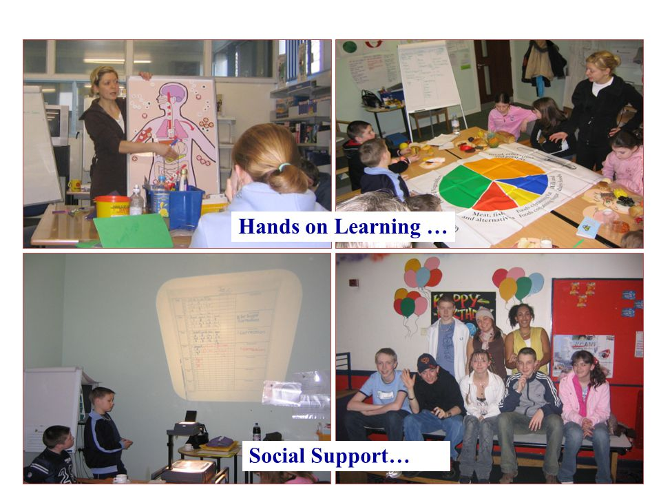 Hands on Learning … Social Support…
