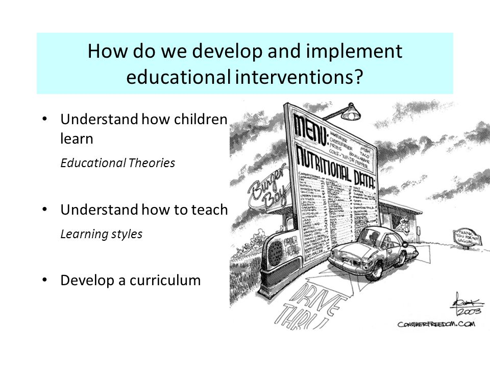 How do we develop and implement educational interventions.