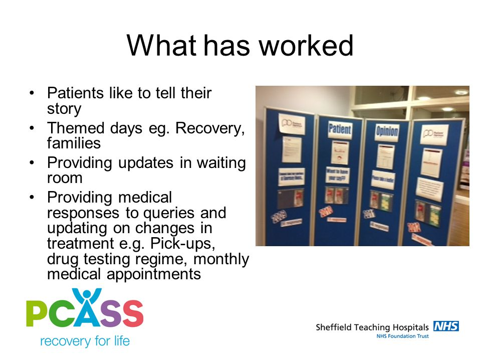 What has worked Patients like to tell their story Themed days eg.