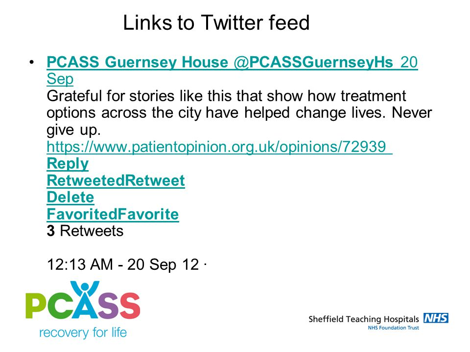 Links to Twitter feed PCASS Guernsey House ‏@PCASSGuernseyHs 20 Sep Grateful for stories like this that show how treatment options across the city hav