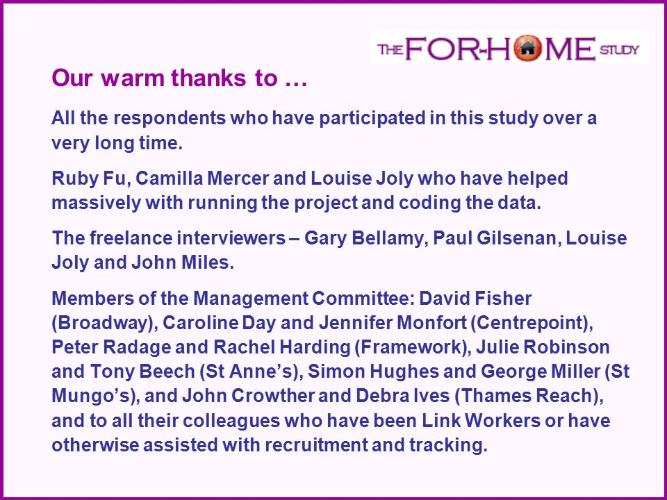 Our warm thanks to … All the respondents who have participated in this study over a very long time. Ruby Fu, Camilla Mercer and Louise Joly who have h