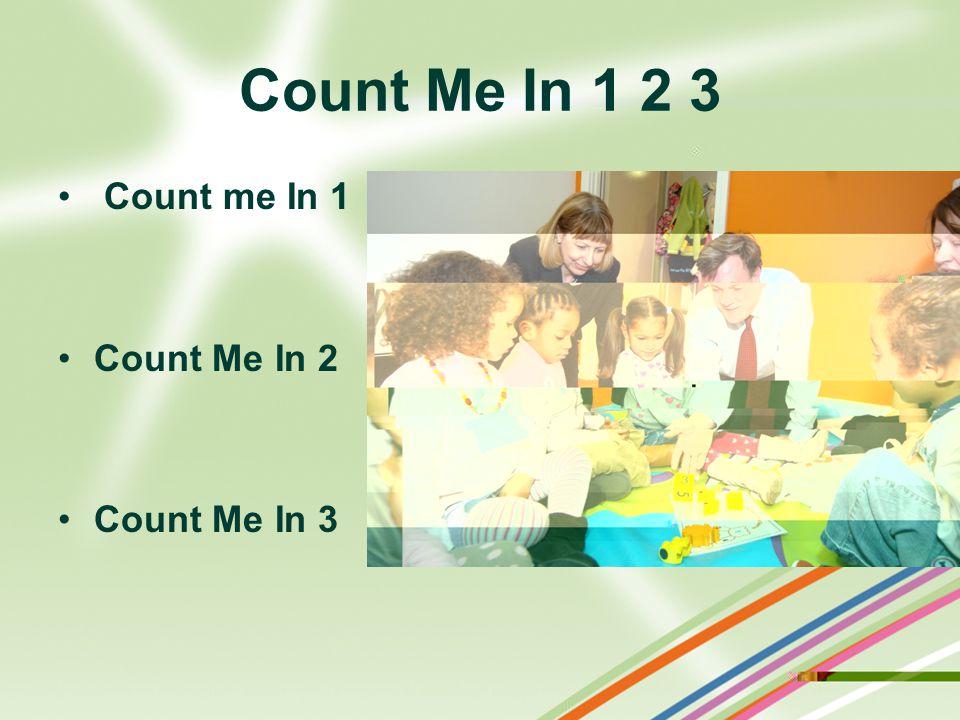Count Me In 1 2 3 Count me In 1 Count Me In 2 Count Me In 3