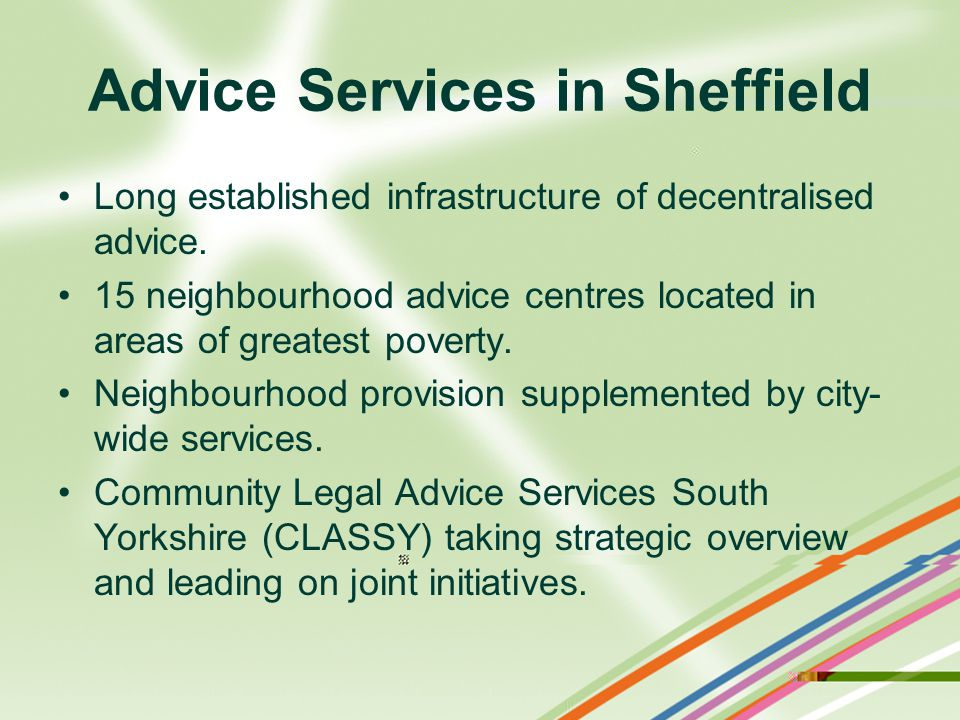 Advice Services in Sheffield Long established infrastructure of decentralised advice.