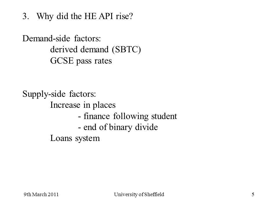 9th March 2011University of Sheffield5 3.Why did the HE API rise.