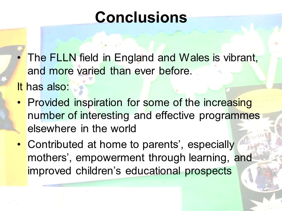 Conclusions The FLLN field in England and Wales is vibrant, and more varied than ever before.