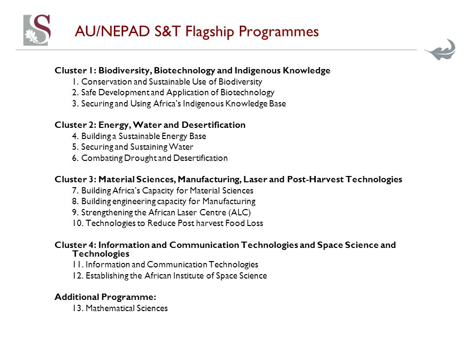 AU/NEPAD S&T Flagship Programmes Cluster 1: Biodiversity, Biotechnology and Indigenous Knowledge 1.
