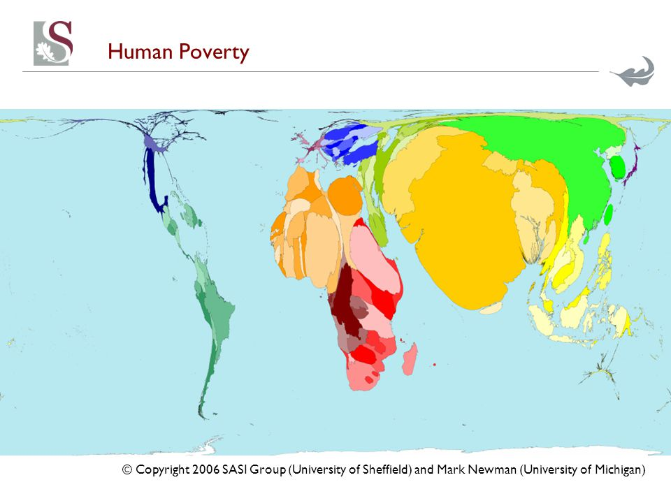 Human Poverty © Copyright 2006 SASI Group (University of Sheffield) and Mark Newman (University of Michigan)