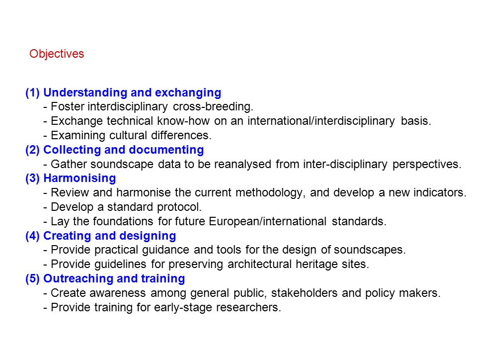 (1) Understanding and exchanging - Foster interdisciplinary cross-breeding.
