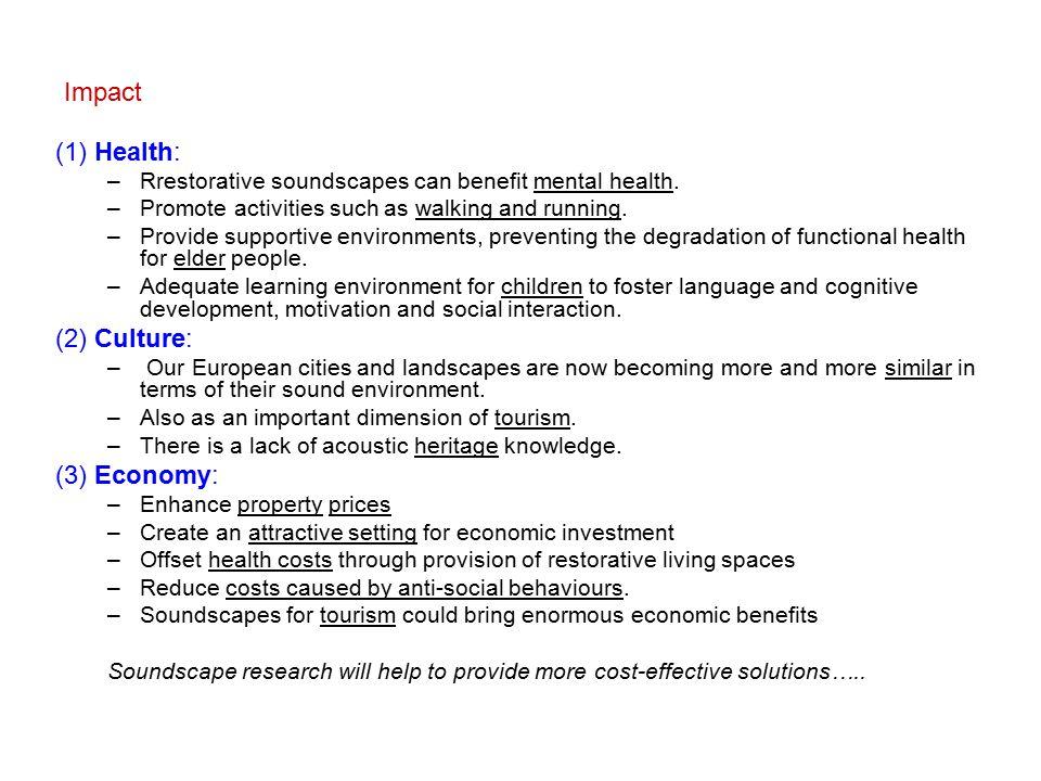 (1) Health: –Rrestorative soundscapes can benefit mental health.