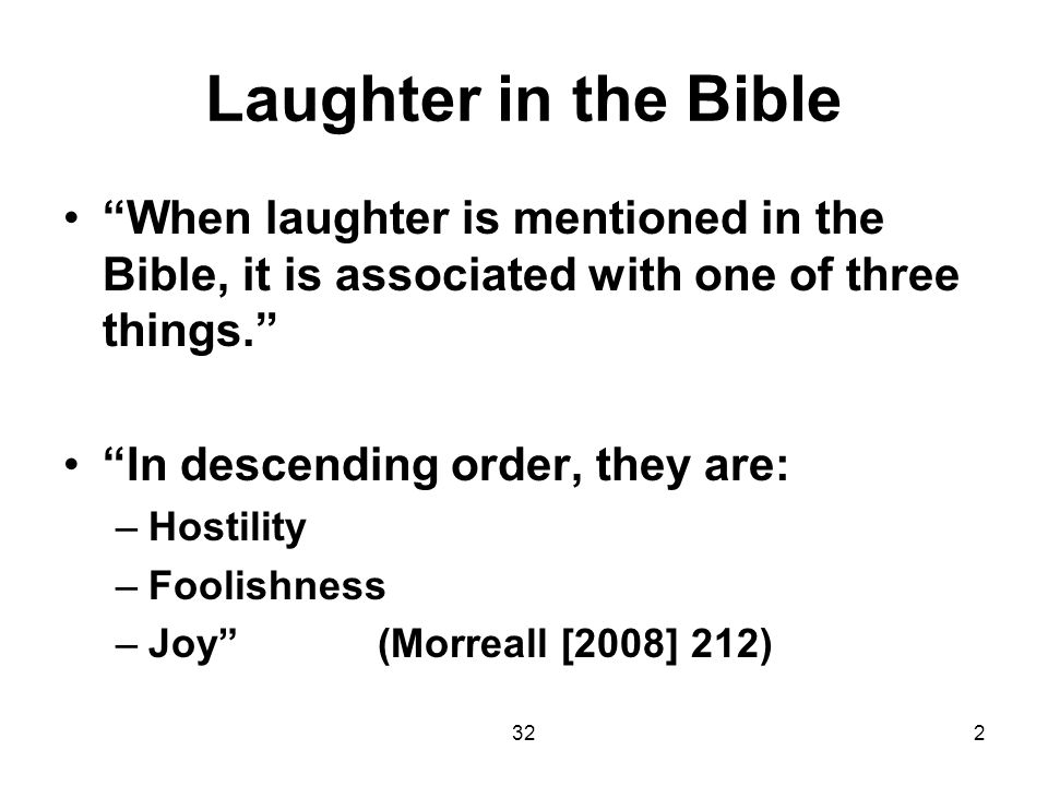 3213 Punishments for Laughter The monastery of Columban in Ireland assigned the following punishments: He who smiles in the service…six strokes; if he breaks out in the noise of laughter, a special fast unless it has happened pardonably. The strongest condemnations of laughter came from monastic leaders.